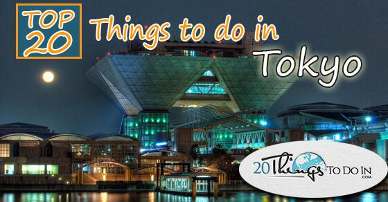 Top 20 things to do in Tokyo