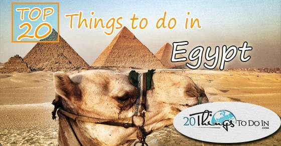 Top 20 things to do in Egypt
