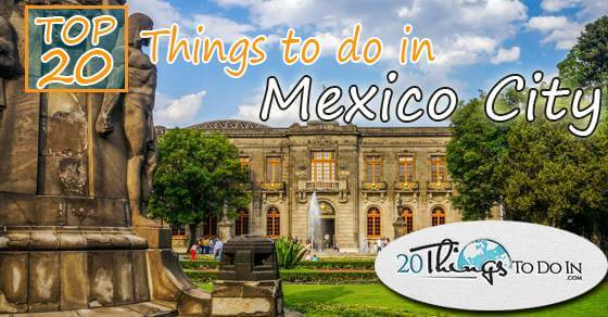 Top 20 things to do in Mexico City