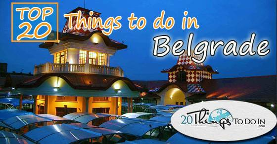Top 20 things to do in Belgrade