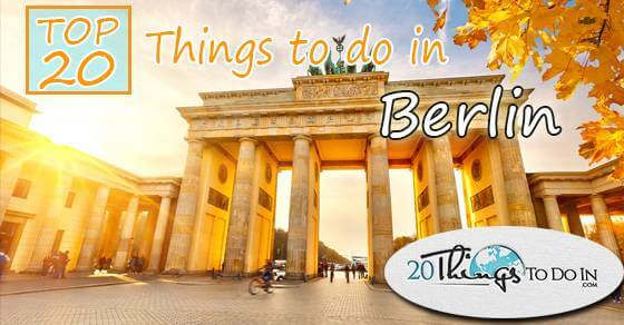 Top 20 things to do in Berlin