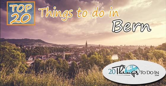 Top 20 things to do in Bern