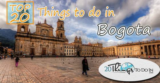 Top 20 things to do in Bogota