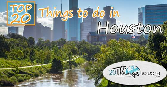 Top 20 things to do in Houston