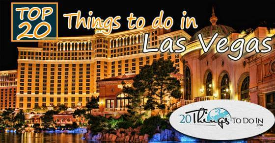 Top 20 things to do in Las Vegas