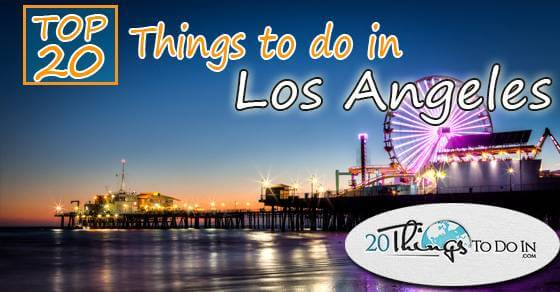 Top 20 things to do in Los Angeles