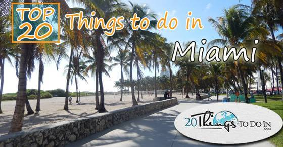 Top 20 things to do in Miami
