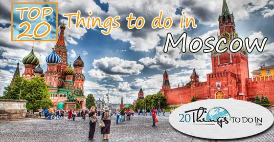 Top 20 things to do in Moscow