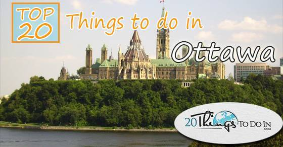 Top 20 things to do in Ottawa