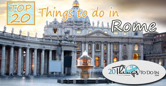 Top 20 things to do in Rome