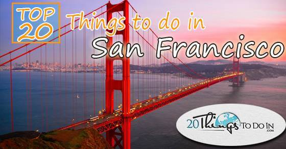 Top 20 things to do in San Francisco