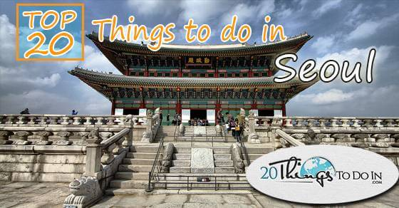 Top 20 things to do in Seoul