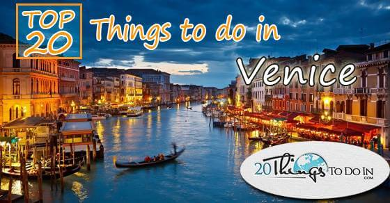 Top 20 things to do in Venice