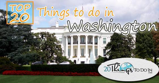 Top20thingstodoinWashington