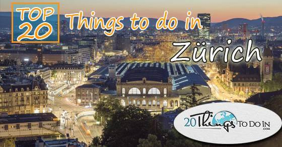 Top 20 things to do in Zürich