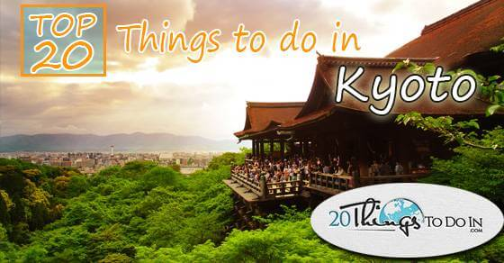 Top 20 things to do in Kyoto