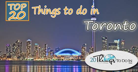 Top 20 things to do in Toronto