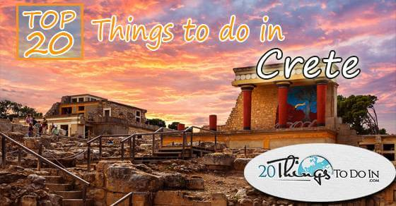 Top 20 things to do in Crete