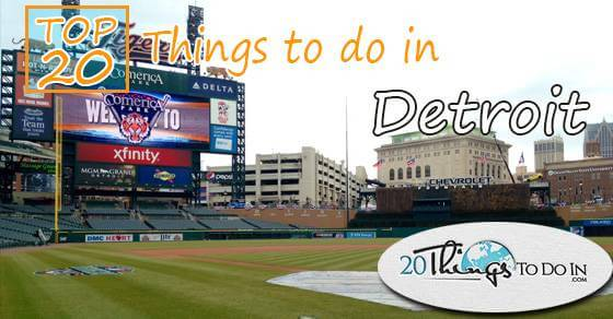Top 20 things to do in Detroit