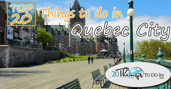 Top 20 things to do in Quebec City