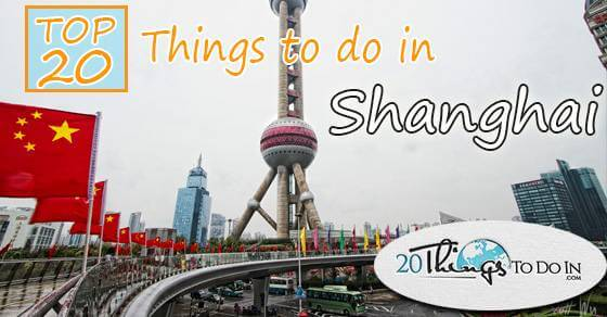 Top 20 things to do in Shanghai