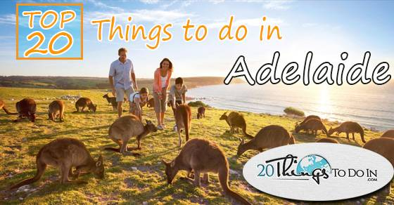Top 20 things to do in Adelaide