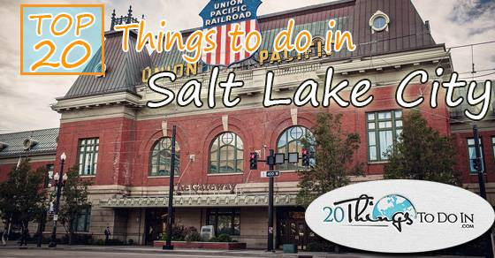 Top 20 things to do in Salt Lake City